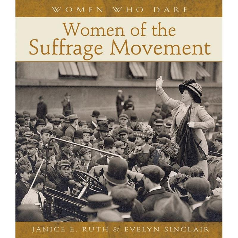 Women Who Dare: Women of the Suffrage Movement,A113
